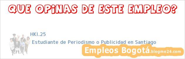 HKI.25 | Estudiante de Periodismo o Publicidad en Santiago
