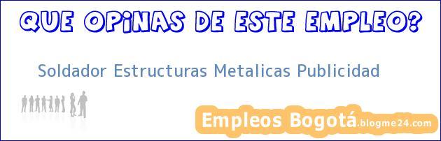 Soldador Estructuras Metalicas Publicidad