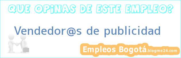 Vendedor@s de publicidad