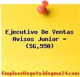 Ejecutivo De Ventas Avisos Junior – (SG.550)