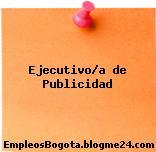 Ejecutivo/a de Publicidad