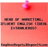 HEAD OF MARKETING, IFLUENT ENGLISH (IDEAL EXTRANJEROS)