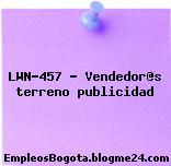 LWN-457 – Vendedor@s terreno publicidad