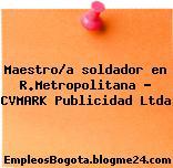 Maestro/a soldador en R.Metropolitana – CVMARK Publicidad Ltda