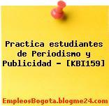 Practica estudiantes de Periodismo y Publicidad – [KBI159]