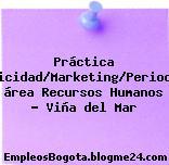 Práctica Publicidad/Marketing/Periodismo área Recursos Humanos – Viña del Mar
