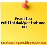 Practica Publicidad/periodismo – BFE