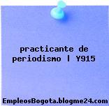 practicante de periodismo | Y915