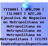 TYI000] | JPA.290 | [IL398] | HZC.28 Ejecutiva de Negocios en Metropolitana en Metropolitana en Metropolitana en Metropolitana en Metropolitana | (C179)