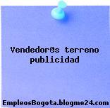 Vendedor@s terreno publicidad