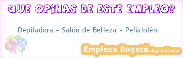 Depiladora – Salón de Belleza – Peñalolén