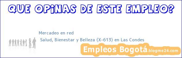 Mercadeo en red | Salud, Bienestar y Belleza (X-613) en Las Condes