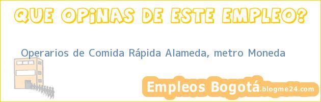 Operarios de Comida Rápida Alameda, metro Moneda