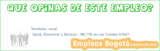 Vendedor zonal | Salud, Bienestar y Belleza – NR.716 en Las Condes H.647