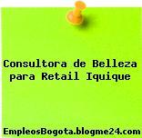 Consultora de Belleza para Retail Iquique