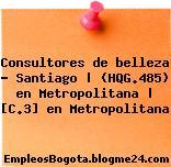 Consultores de belleza – Santiago | (HQG.485) en Metropolitana | [C.3] en Metropolitana