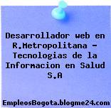 Desarrollador web en R.Metropolitana – Tecnologias de la Informacion en Salud S.A