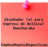 Diseñador (a) para Empresa de Belleza/ Huechuraba
