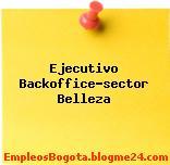 Ejecutivo Backoffice-sector Belleza