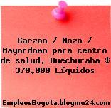 Garzon / Mozo / Mayordomo para centro de salud. Huechuraba $ 370.000 Líquidos