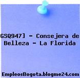 GSQ947] – Consejera de Belleza – La Florida
