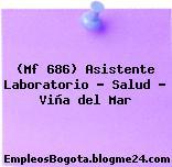 (Mf 686) Asistente Laboratorio – Salud – Viña del Mar