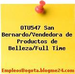 OTU547 San Bernardo/Vendedora de Productos de Belleza/Full Time