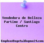 Vendedora de Belleza Partime / Santiago Centro