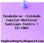 Vendedoras -Cuidado Capilar-Belleza/ Santiago Centro | [K-790]