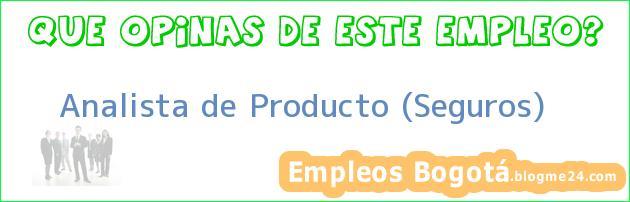 Analista de Producto (Seguros)