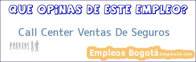 Call Center Ventas De Seguros