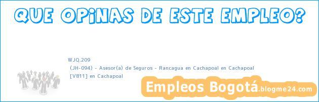 WJQ.209 | (JH-094) – Asesor(a) de Seguros – Rancagua en Cachapoal en Cachapoal | [V811] en Cachapoal