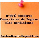A-694] Asesores Comerciales de Seguros Alto Rendimiento