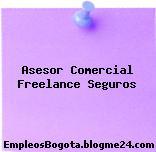 Asesor Comercial Freelance Seguros