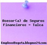 Asesor(a) de Seguros Financieros – Talca