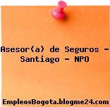 Asesor(a) de Seguros – Santiago – NPO