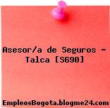 Asesor/a de Seguros – Talca [S690]