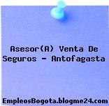 Asesor(A) Venta De Seguros – Antofagasta