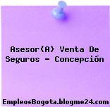 Asesor(A) Venta De Seguros – Concepción