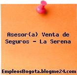 Asesor(a) Venta de Seguros – La Serena