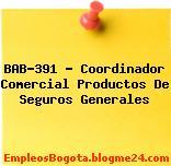BAB-391 – Coordinador Comercial Productos De Seguros Generales