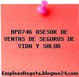 BPD746 ASESOR DE VENTAS DE SEGUROS DE VIDA Y SALUD