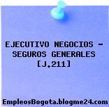 EJECUTIVO NEGOCIOS – SEGUROS GENERALES [J.211]