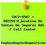 (OCV-550) – 492291-Ejecutivo De Ventas De Seguros Hdi / Call Center