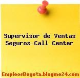 Supervisor de Ventas Seguros Call Center