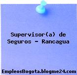 Supervisor/a de Seguros / Rancagua