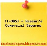 (T-365) – Asesor/a Comercial Seguros