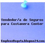Vendedor/a de Seguros para Costanera Center