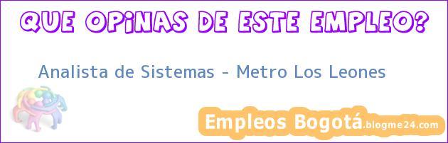 Analista de Sistemas – Metro Los Leones