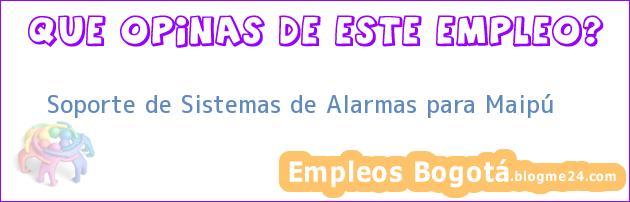 Soporte de Sistemas de Alarmas para Maipú